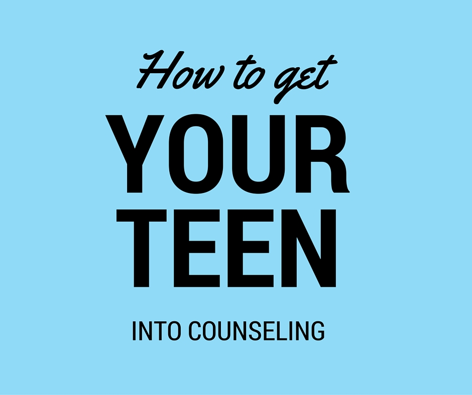 How to get your teen into counseling