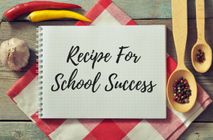 A Recipe For School Success