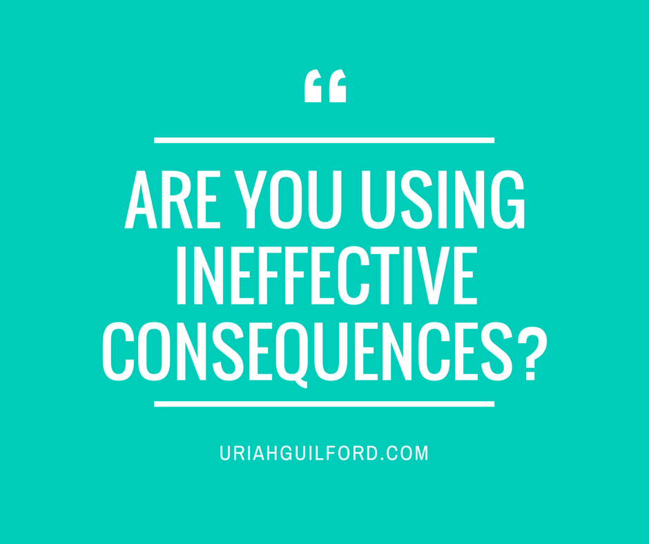 Are you using ineffective consequences?